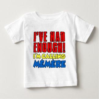 Camiseta De Bebé Tenía bastante Memere de llamada