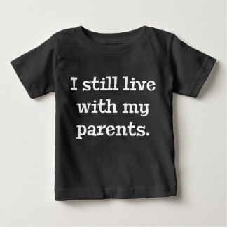 Camiseta De Bebé Todavía vivo con mis padres