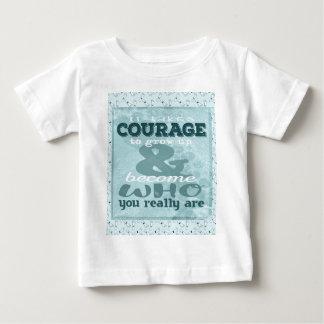 Camiseta De Bebé Toma valor de crecer y de convertirse en quién
