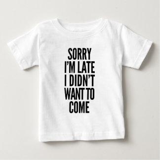 Camiseta De Bebé Triste soy atrasado, yo no quise venir