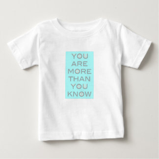 Camiseta De Bebé Usted es más que usted sabe