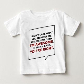 Camiseta De Bebé Usted tiene razón que soy impresionante