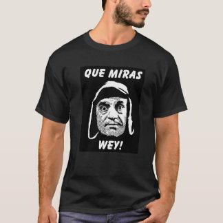 """Camiseta de Chespirito """"Que Miras Wey"""""""