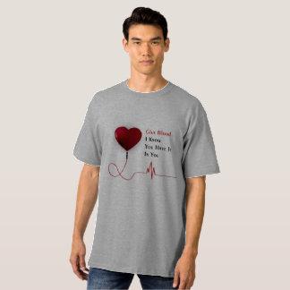 Camiseta Dé la sangre que sé que usted la tiene en usted