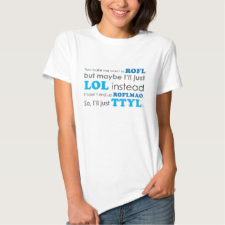Camiseta de las siglas ROFL LOL ROFLMAO TTYL