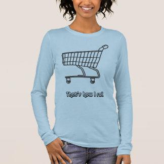 Camiseta De Manga Larga Carro de la compra que es cómo ruedo