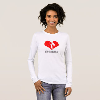 Camiseta De Manga Larga El amor vale el luchar para…