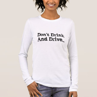 Camiseta De Manga Larga No beba y no conduzca…