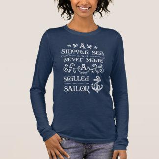 Camiseta De Manga Larga Un mar liso nunca hizo a un marinero experto