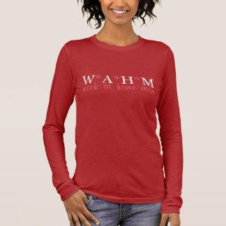Camiseta De Manga Larga WAHM: Mamá del trabajo en casa