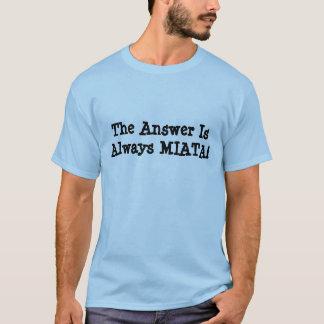 """Camiseta de Miata de los hombres: ¡""""La respuesta"""