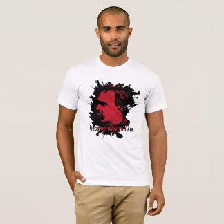 Camiseta de Nietzsche - hecha quién usted es