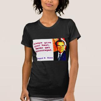 Camiseta Dé siempre su mejor - Richard Nixon
