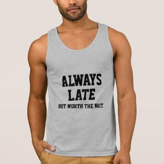 Camiseta De Tirantes Siempre tarde pero digno de la espera