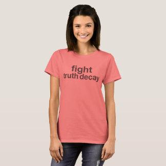 Camiseta ¡Decaimiento de la verdad de la lucha! ¡Resista el