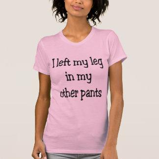 Camiseta Dejé mi pierna en mis otros pantalones