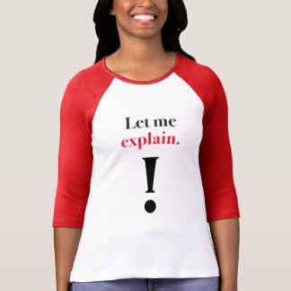 Camiseta ¡Déjeme explicar!