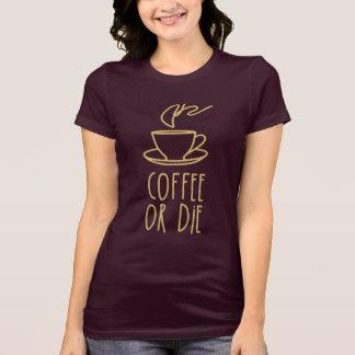 Camiseta del adicto al café (el café o muere)