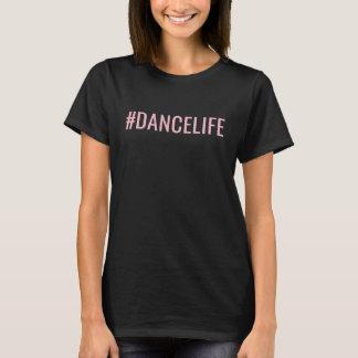 Camiseta del #DANCELIFE de la vida de la danza de