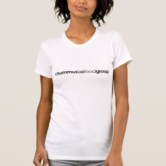 Camiseta del #hummusisafoodgroup de las mujeres