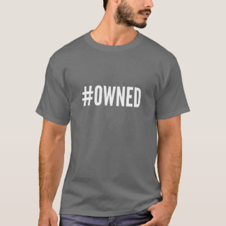 Camiseta del #OWNED