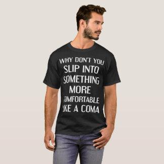 Camiseta Deslícese en algo más cómodo como una coma