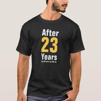 Camiseta Después de 23 años ella todavía me toleró