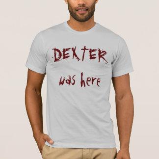 Camiseta DEXTER estaba aquí