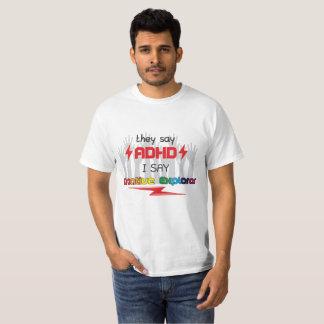 Camiseta Dicen ADHD. Digo al explorador creativo