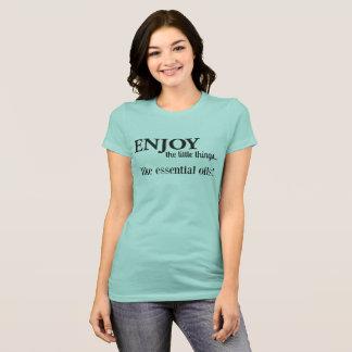 Camiseta Disfrute de las pequeñas cosas…
