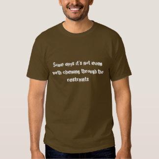 Camiseta divertida de algunos días