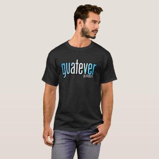 Camiseta divertida de Guatever Guatemala