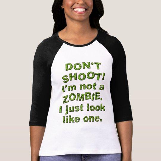 Camiseta Divertido no tire, apenas parecer zombi