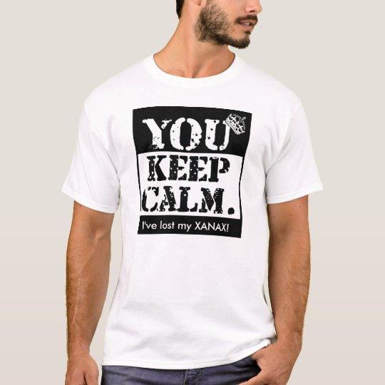 Camiseta Divertido usted guarda calma: ¡He perdido mi