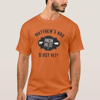 Camiseta ¿D'Jeet todavía? Carne fresca •Bbq del
