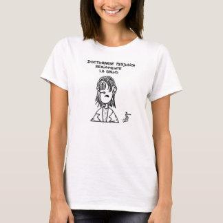 Camiseta Doctorarse perjudica seriamente la salud