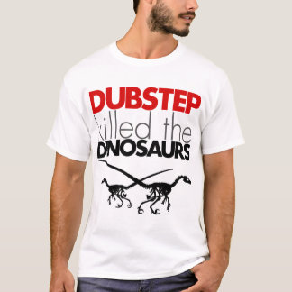 Camiseta Dubstep mató a los dinosaurios 3