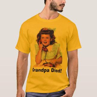 Camiseta ¡El abuelo murió!