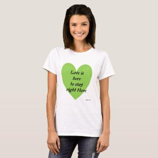 Camiseta El amor es aquí permanecer a la derecha aquí