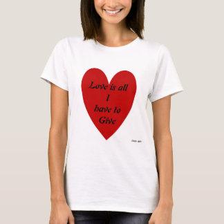 Camiseta El amor es todo lo que tengo que dar