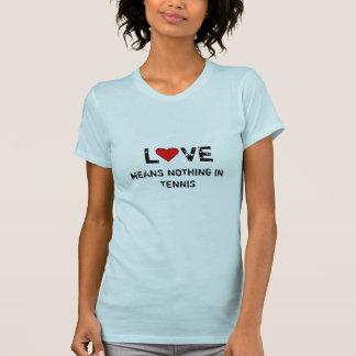 Camiseta El amor no significa nada en tenis