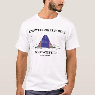 Camiseta El conocimiento es poder hace las estadísticas (el
