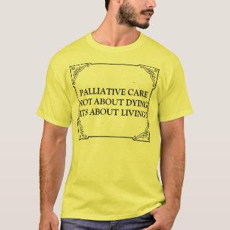 Camiseta El CUIDADO PALIATIVO NO SOBRE LA MUERTE ÉL está