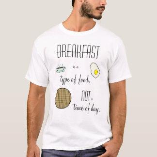 Camiseta El desayuno es un tipo de comida, no una hora