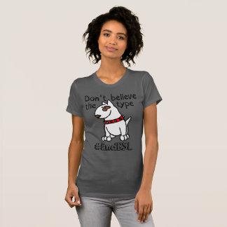 Camiseta El #endBSL no cree el tipo - bull terrier