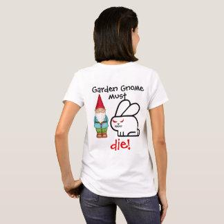 Camiseta ¡El gnomo del jardín debe MORIR!
