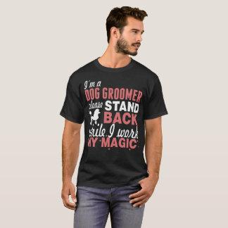 Camiseta El Groomer del perro retrocede por favor mientras
