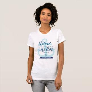 Camiseta El hogar es adonde el ancla cae (personalizado)