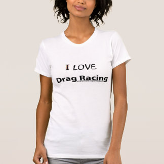 Camiseta el ilovedragracing
