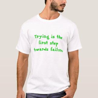 Camiseta El intentar es el primer paso hacia fracaso